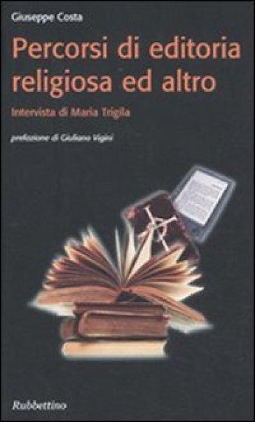 Percorsi di editoria religiosa ed altro - Giuseppe Costa | Rochesterscifianimecon.com