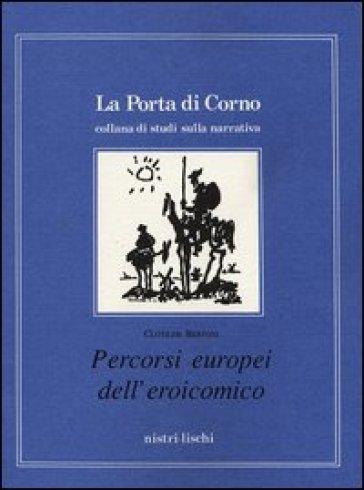 Percorsi europei dell'eroicomico - Clotilde Bertoni |