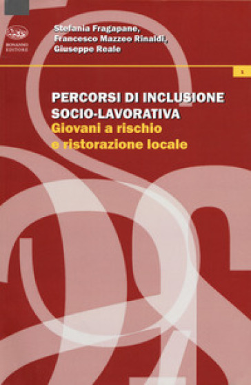 Percorsi di inclusione socio-lavorativa. Giovani a rischio e ristorazione locale - Stefania Fragapane |