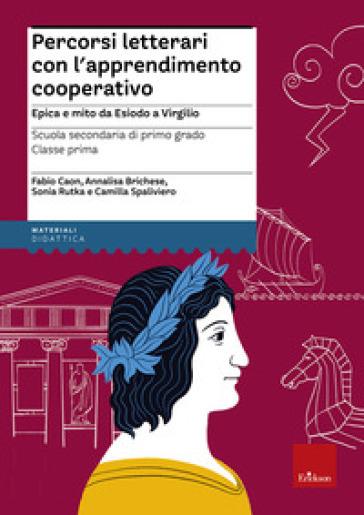 Percorsi letterari con l'apprendimento cooperativo. Epica e mito da Esiodo a Virgilio. Con aggiornamento online