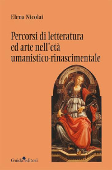 Percorsi di letteratura ed arte nell'età umanistico-rinascimentale