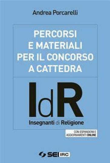 Percorsi e materiali per il concorso a cattedra. IdR. Insegnanti di religione - Andrea Porcarelli | Ericsfund.org