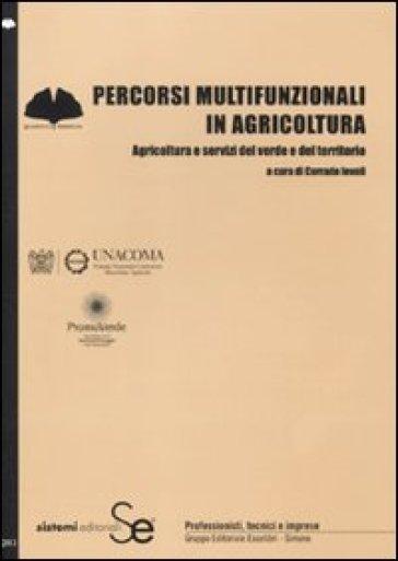 Percorsi multifunzionali in agricoltura. Agricoltura e servizi del verde e del territorio