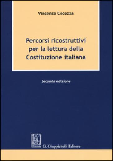 Percorsi ricostruttivi per la lettura della Costituzione italiana - Vincenzo Cocozza | Jonathanterrington.com