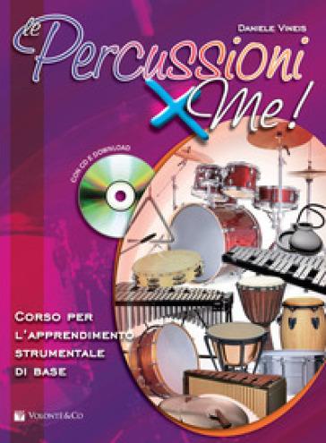 Percussioni x me! Corso per l'apprendimento strumentale di base. Con CD Audio (Le) - Daniele Vineis   Thecosgala.com