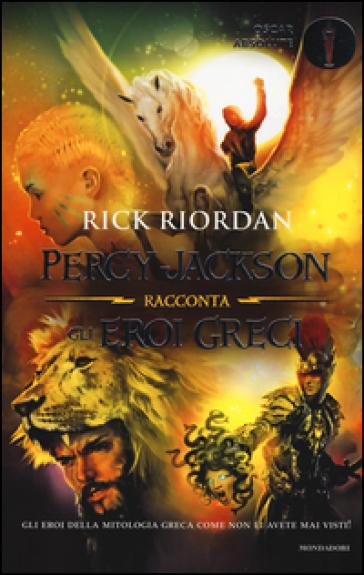 Percy Jackson racconta gli eroi greci - Rick Riordan | Rochesterscifianimecon.com