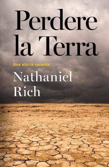 Perdere la Terra. Una storia recente - Nathaniel Rich | Thecosgala.com