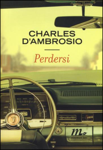 Perdersi - Charles D'Ambrosio |