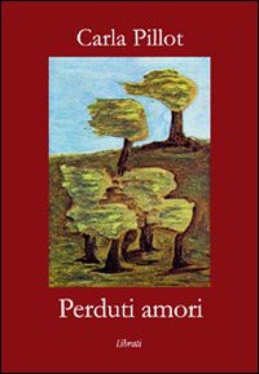 Perduti amori - Carla Pillot   Kritjur.org