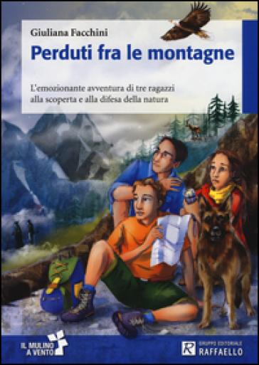 Perduti fra le montagne - Giulia Facchini | Rochesterscifianimecon.com