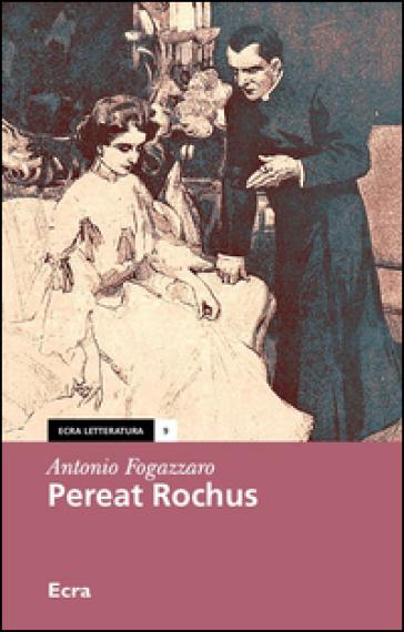 Pereat rochus - Antonio Fogazzaro |