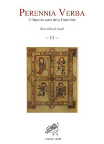 Perennia verba. Il deposito sacro della tradizione. 11. - P. Urizzi  