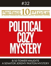 Perfect 10 Political Cozy Mystery Plots #32-8