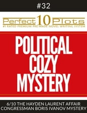 Perfect 10 Political Cozy Mystery Plots #32-6