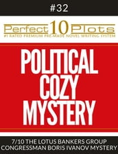 Perfect 10 Political Cozy Mystery Plots #32-7
