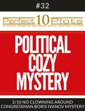 Perfect 10 Political Cozy Mystery Plots #32-2
