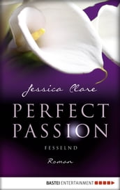 Perfect Passion - Fesselnd