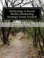 Perfecting a Social Media Marketing Strategy from Scratch