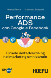 Performance ADS con Google e Facebook. Il ruolo dell advertising nel marketing omnicanale