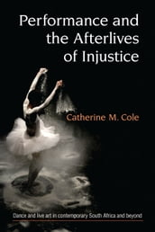 Performance and the Afterlives of Injustice