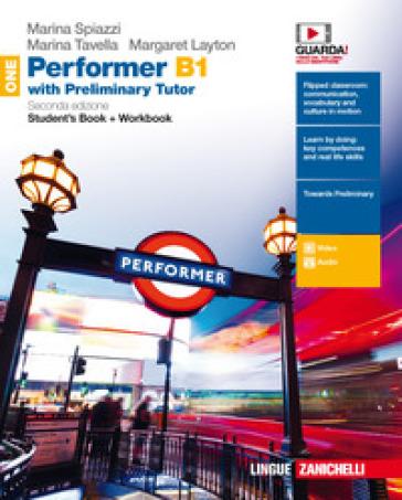 Performer B1. Updated with new preliminary tutor. Per le Scuole superiori. Con Libro: New preliminary tutor. Con Contenuto digitale (fornito elettronicamente). 1. - Marina Spiazzi | Rochesterscifianimecon.com