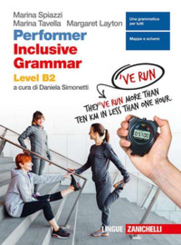 Performer B2. Updated. Inclusive grammar level B2. Per le Scuole superiori. Con e-book. Con espansione online - Marina Spiazzi |