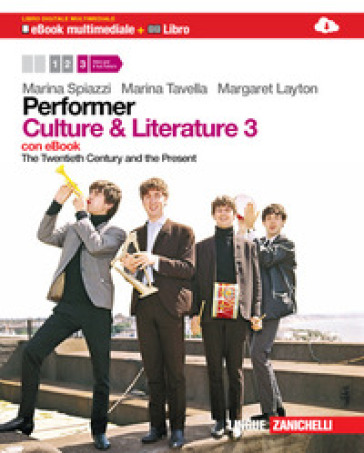 Performer. Culture and literature. Per le Scuole superiori. Con DVD-ROM. Con espansione online. 3: The Twentieth century and the present