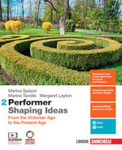 Performer shaping ideas. Per le Scuole superiori. Con e-book. 2: From the Victorian age to the present age