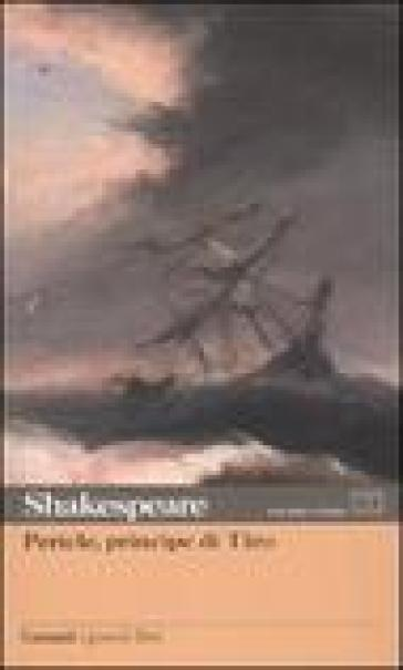 Pericle, principe di Tiro. Testo inglese a fronte - William Shakespeare | Jonathanterrington.com