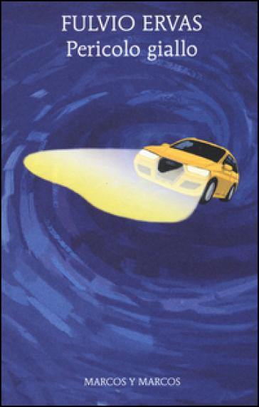 Pericolo giallo - Fulvio Ervas | Rochesterscifianimecon.com