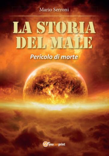 Pericolo di morte. La storia del mistero - Mario Serroni |