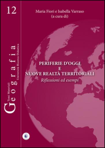 Periferie d'oggi e nuove realtà territoriali. Riflessioni ed esempi - Maria Fiori |