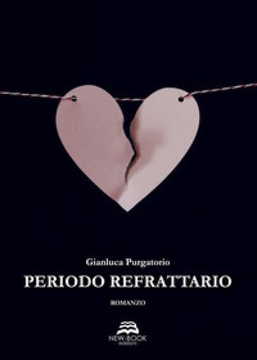 Periodo refrattario - Gianluca Purgatorio  