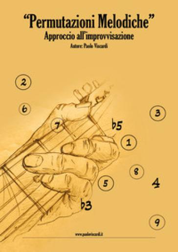 Permutazioni melodiche. Approccio all'improvvisazione - Paolo Viscardi |