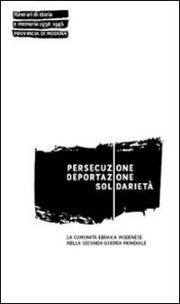 Persecuzione deportazione solidarietà. La comunità ebraica modenese nella seconda guerra mondiale - E. Carano | Kritjur.org