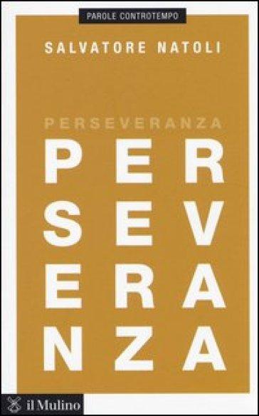 Perseveranza. - Salvatore Natoli |