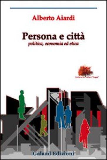 Persona e città - Alberto Aiardi  