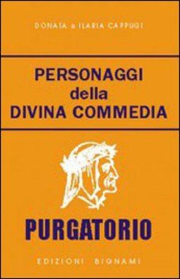 Personaggi della Divina Commedia. Purgatorio - Donata Cappugi  