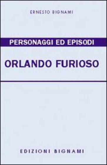 Personaggi ed episodi dell'Orlando furioso. Temi svolti - Ernesto Bignami   Kritjur.org