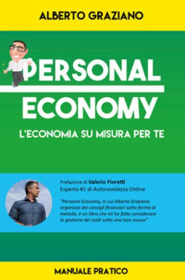 Personal economy. L'economia su misura per te - Alberto Graziano pdf epub