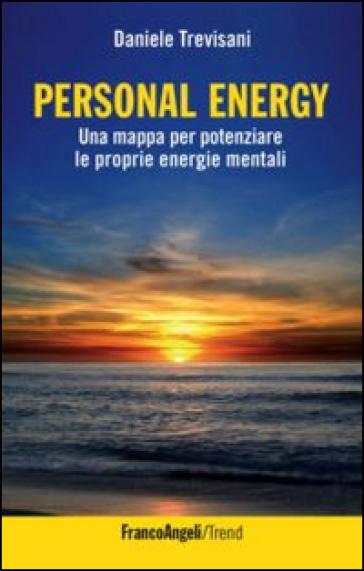 Personal energy. Una mappa per potenziare le proprie energie mentali - Daniele Trevisani   Jonathanterrington.com