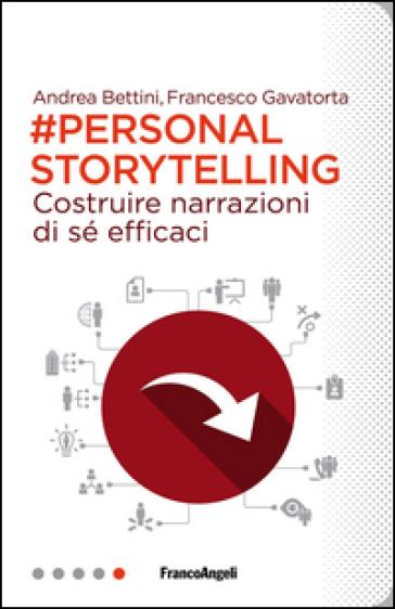 Personal storytelling. Costruire narrazioni di sé efficaci - Andrea Bettini   Thecosgala.com