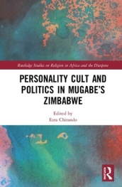 Personality Cult and Politics in Mugabe s Zimbabwe