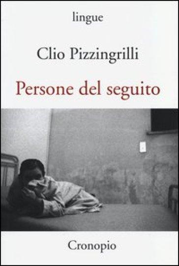 Persone del seguito - Clio Pizzingrilli  