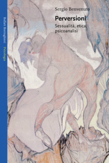 Perversioni. Sessualità, etica e psicoanalisi - Sergio Benvenuto   Thecosgala.com