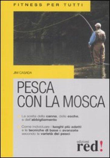 Pesca con la mosca - Jim Casada |