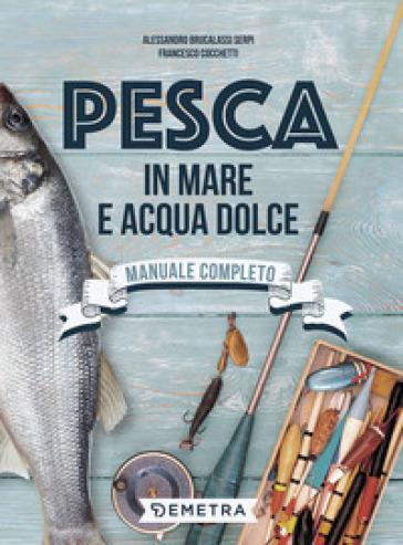 Pesca in mare e acqua dolce - Alessandro Brucalassi Serpi | Jonathanterrington.com