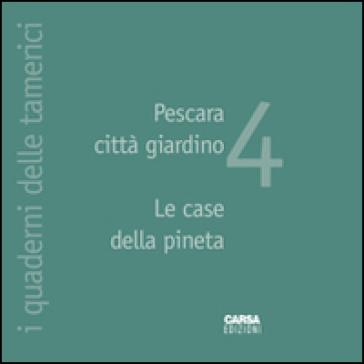 Pescara città giardino. Le case della pineta - Carlo Pozzi |