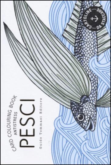 Pesci. Card colouring book antistress - G. Biscalchin | Rochesterscifianimecon.com