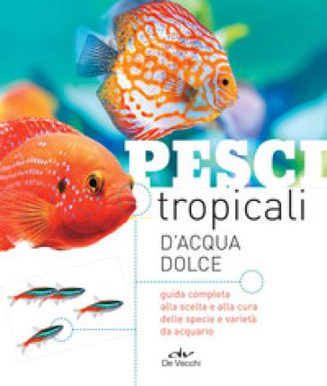 Pesci tropicali d'acqua dolce - D. Lecis | Thecosgala.com